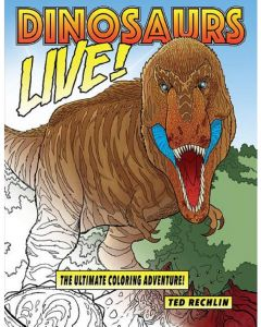 Dinosaurs Live! The Ultimate Coloring Adventure