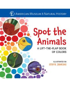 AMNH Spot the Animals: A Lift-the-Flap Book of Colors