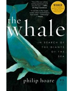 The Whale: In Search of the Giants of the Sea